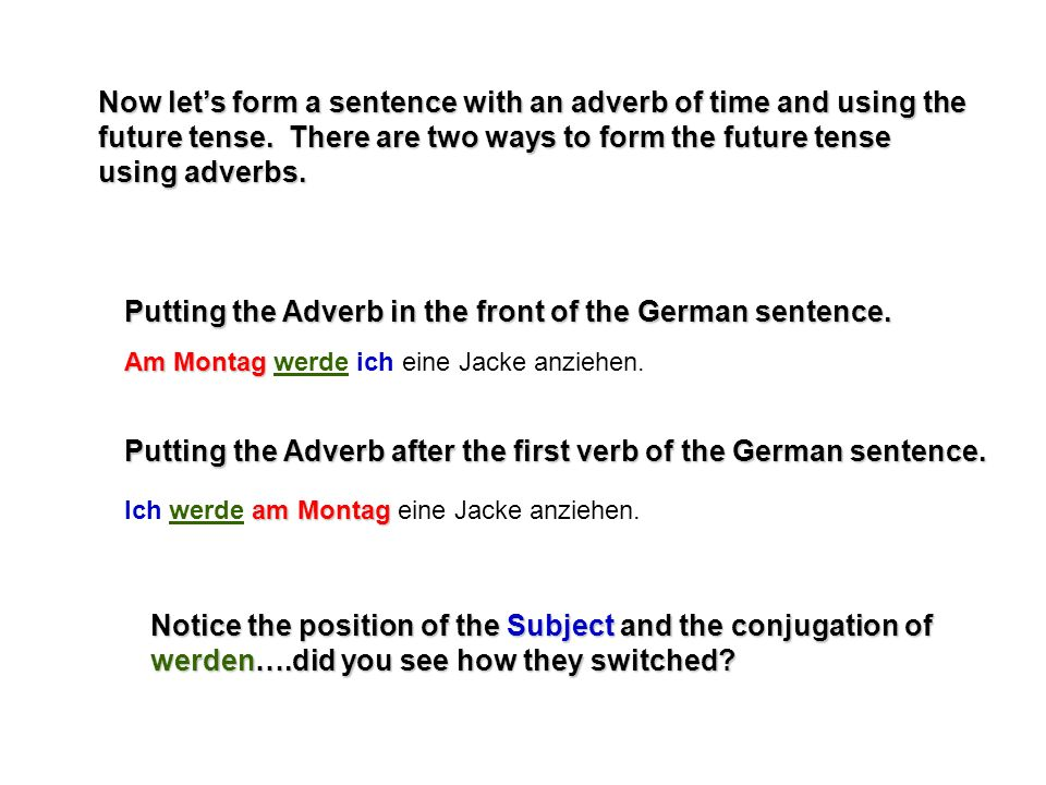 Now lets form a sentence with an adverb of time and using the future tense.