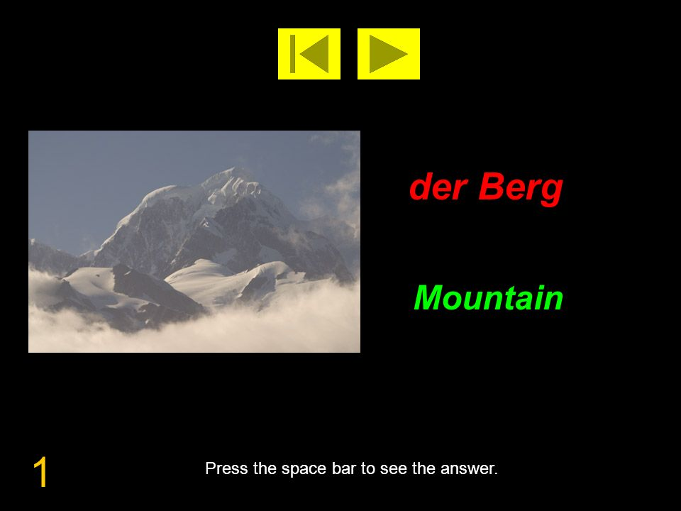 1 der Berg Mountain Press the space bar to see the answer.