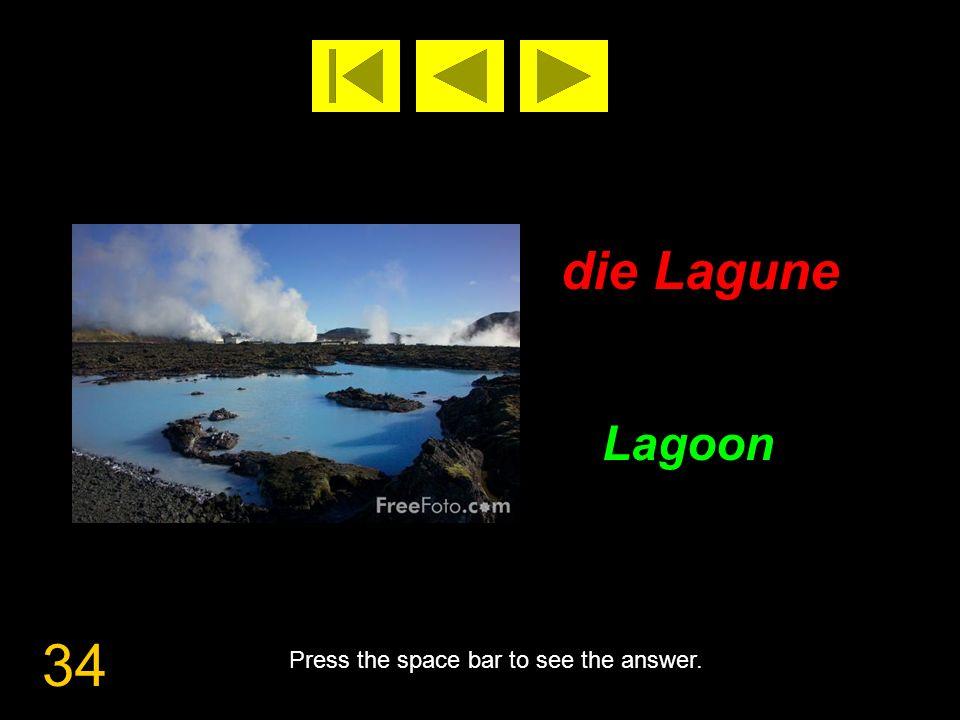 34 die Lagune Lagoon Press the space bar to see the answer.