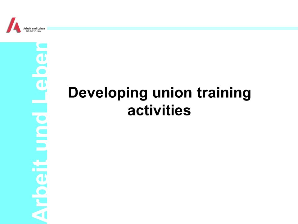 Arbeit und Leben Developing union training activities