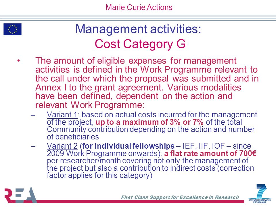 First Class Support for Excellence in Research Management activities: Cost Category G The amount of eligible expenses for management activities is def