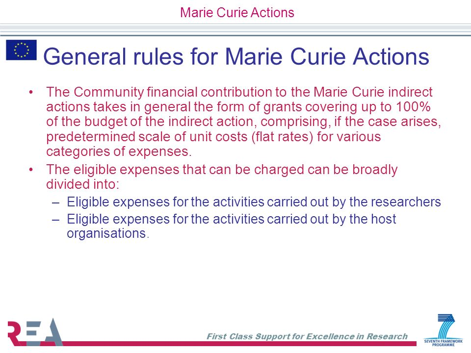 First Class Support for Excellence in Research General rules for Marie Curie Actions The Community financial contribution to the Marie Curie indirect