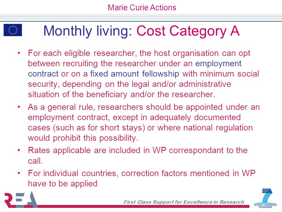 First Class Support for Excellence in Research Monthly living: Cost Category A For each eligible researcher, the host organisation can opt between rec