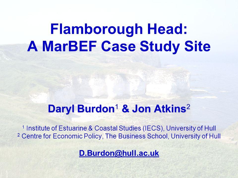Daryl Burdon 1 & Jon Atkins 2 Flamborough Head: A MarBEF Case Study Site Daryl Burdon 1 & Jon Atkins 2 1 Institute of Estuarine & Coastal Studies (IEC