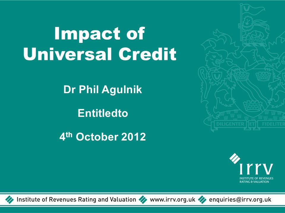 Impact of Universal Credit Dr Phil Agulnik Entitledto 4 th October 2012