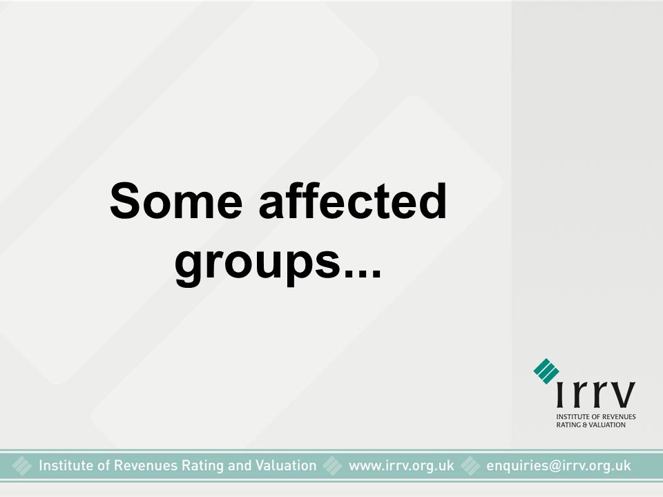 Some affected groups...