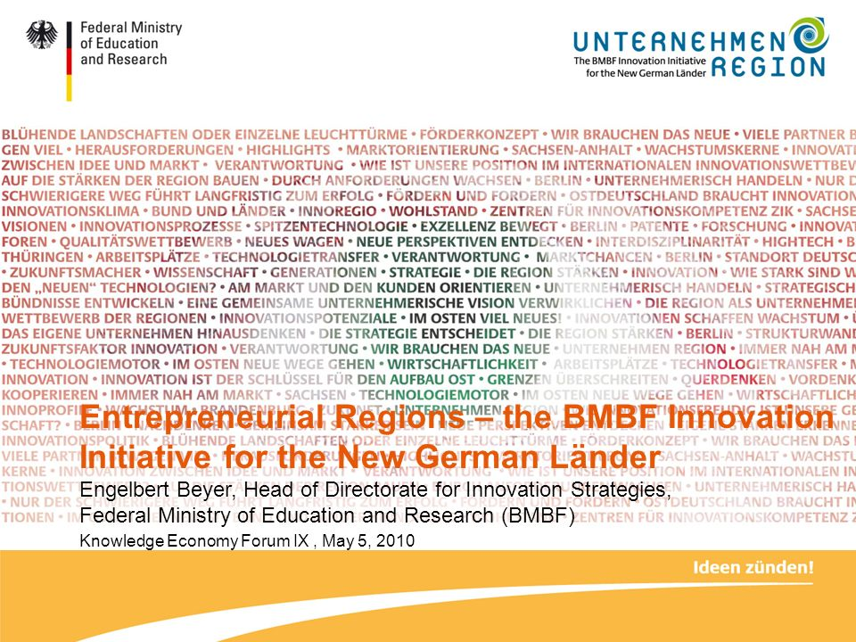 Entrepreneurial Regions – the BMBF Innovation Initiative for the New German Länder Engelbert Beyer, Head of Directorate for Innovation Strategies, Fed