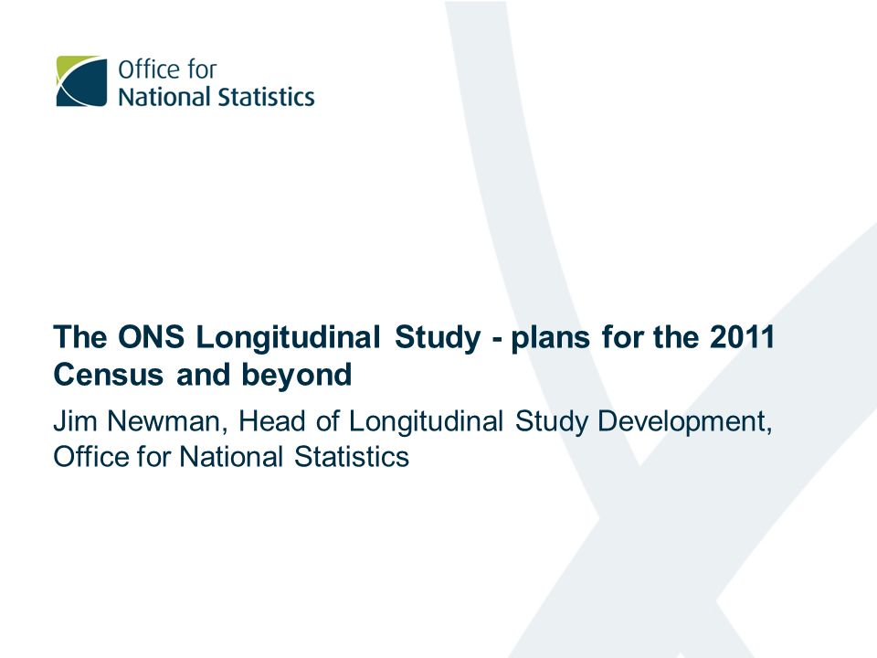 Future direction for the ONS LS Short to medium term Fully exploit the new LS database Expand LS user base, particularly within Government Update annually with a fifth decade of life events data Closer integration with sister studies in Scotland and Northern Ireland Long term What will we do in 2021?