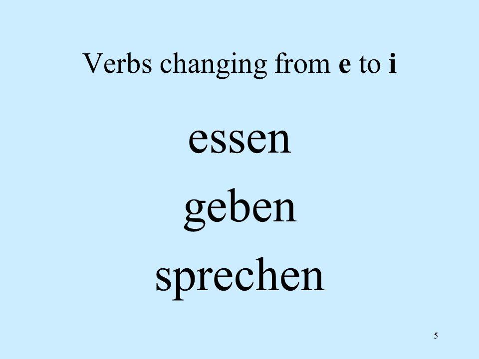 5 Verbs changing from e to i essen geben sprechen