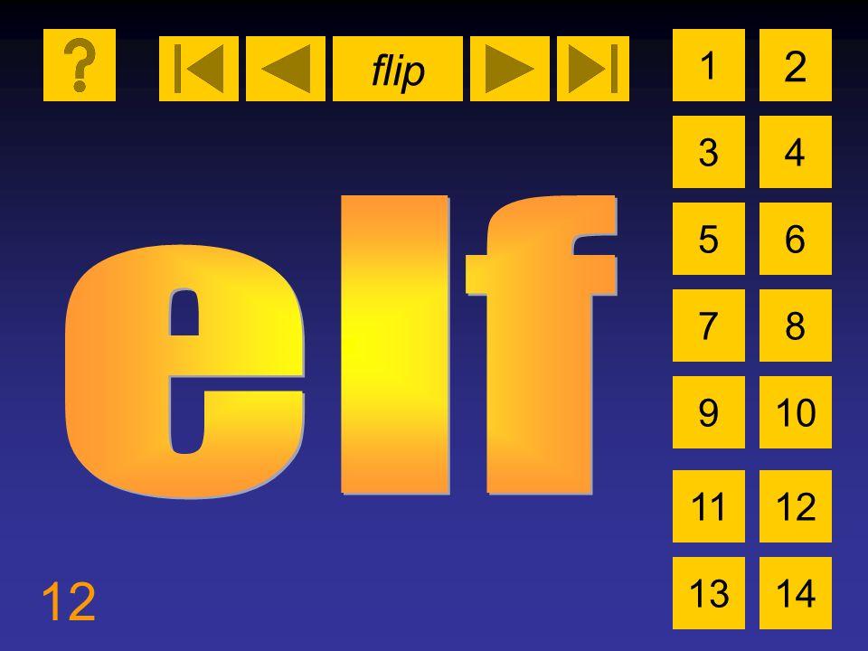 flip 12 1 3 2 4 5 7 6 8 910 1112 1314