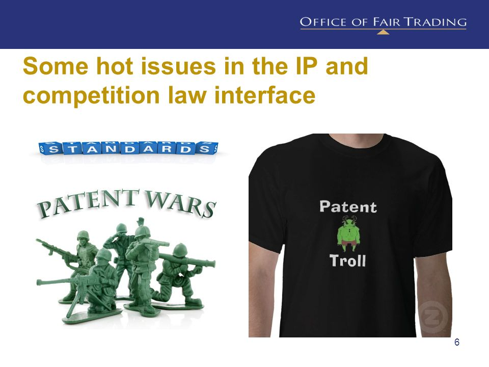 Some hot issues in the IP and competition law interface 6