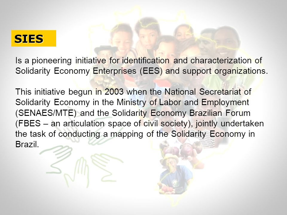 Is a pioneering initiative for identification and characterization of Solidarity Economy Enterprises (EES) and support organizations.