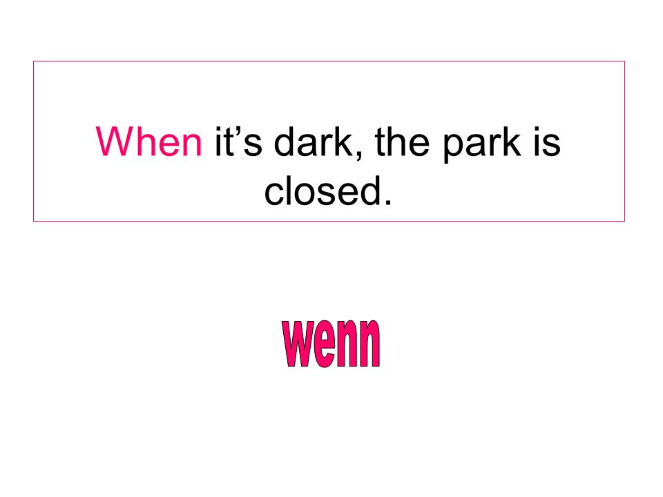When its dark, the park is closed.