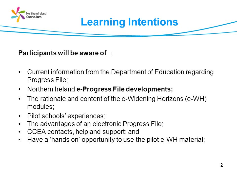 2 Learning Intentions Participants will be aware of : Current information from the Department of Education regarding Progress File; Northern Ireland e