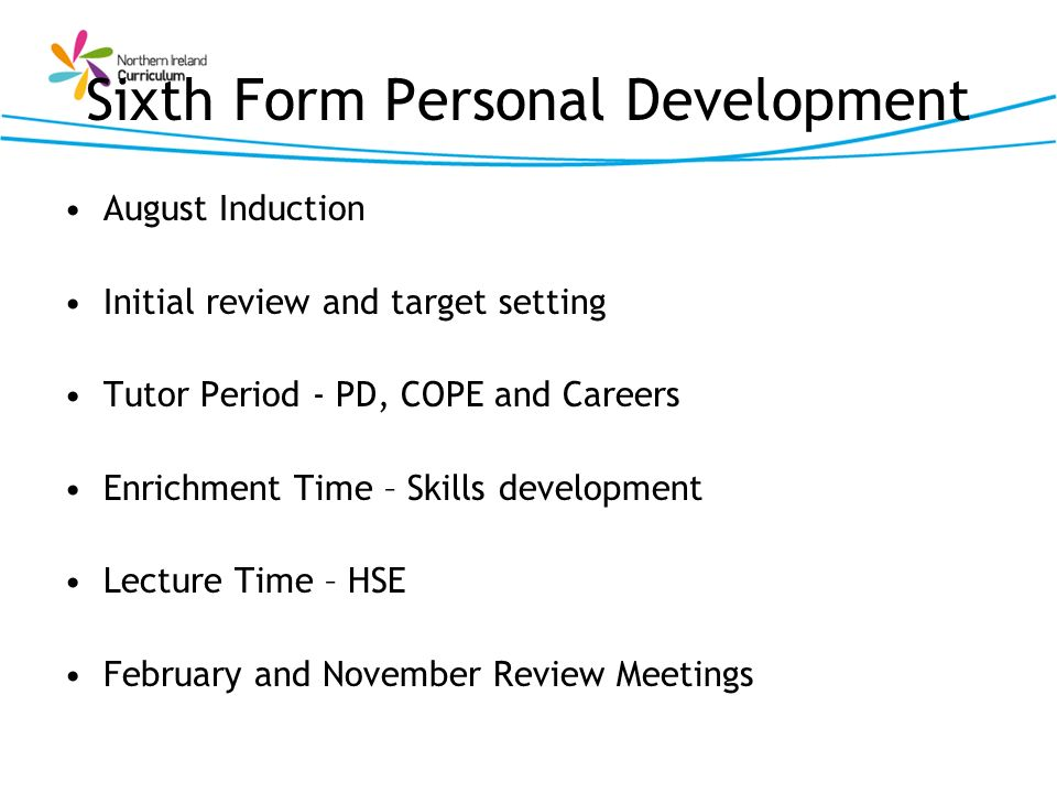 Sixth Form Personal Development August Induction Initial review and target setting Tutor Period - PD, COPE and Careers Enrichment Time – Skills develo