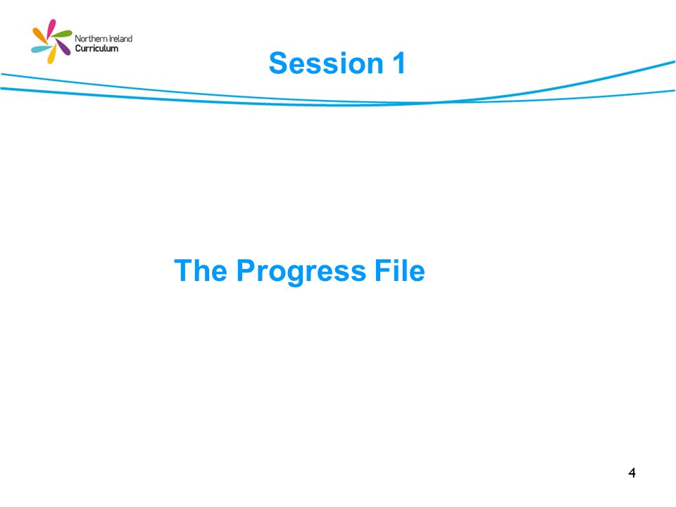 Session 1 The Progress File 4