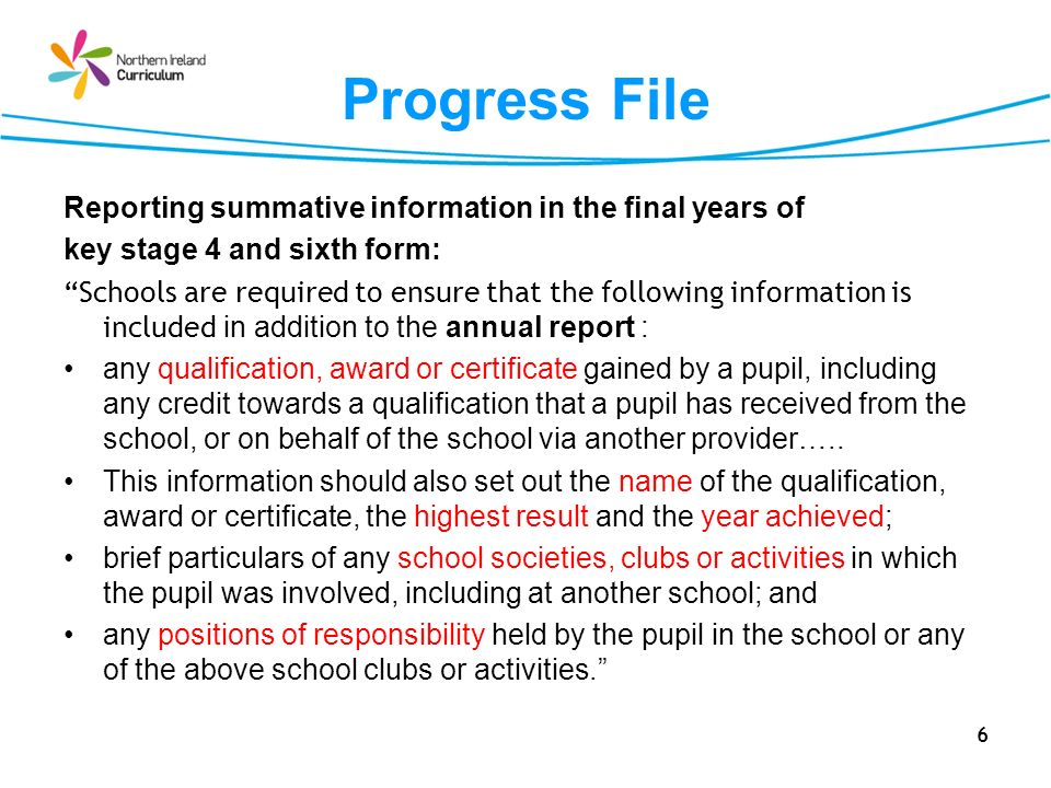 Progress File Reporting summative information in the final years of key stage 4 and sixth form: Schools are required to ensure that the following info
