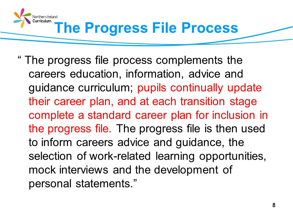 E-Progress File Pilot Project Career Wales 2009-10:To develop and user-test a customised version of e-WH in selected post-primary schools.