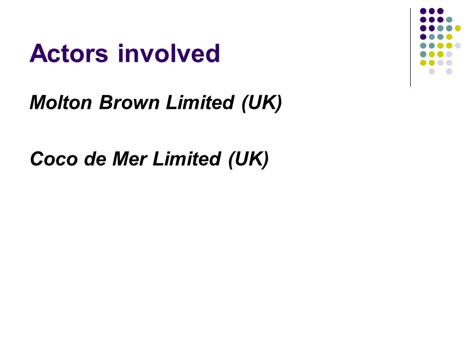 Actors involved Molton Brown Limited (UK) Coco de Mer Limited (UK)