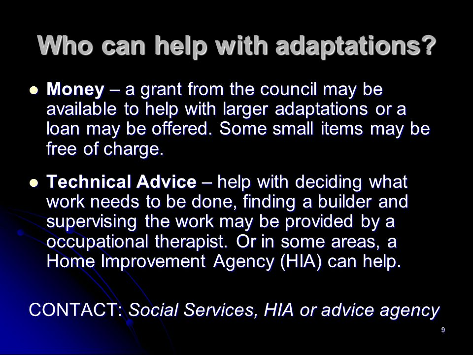 9 Who can help with adaptations.