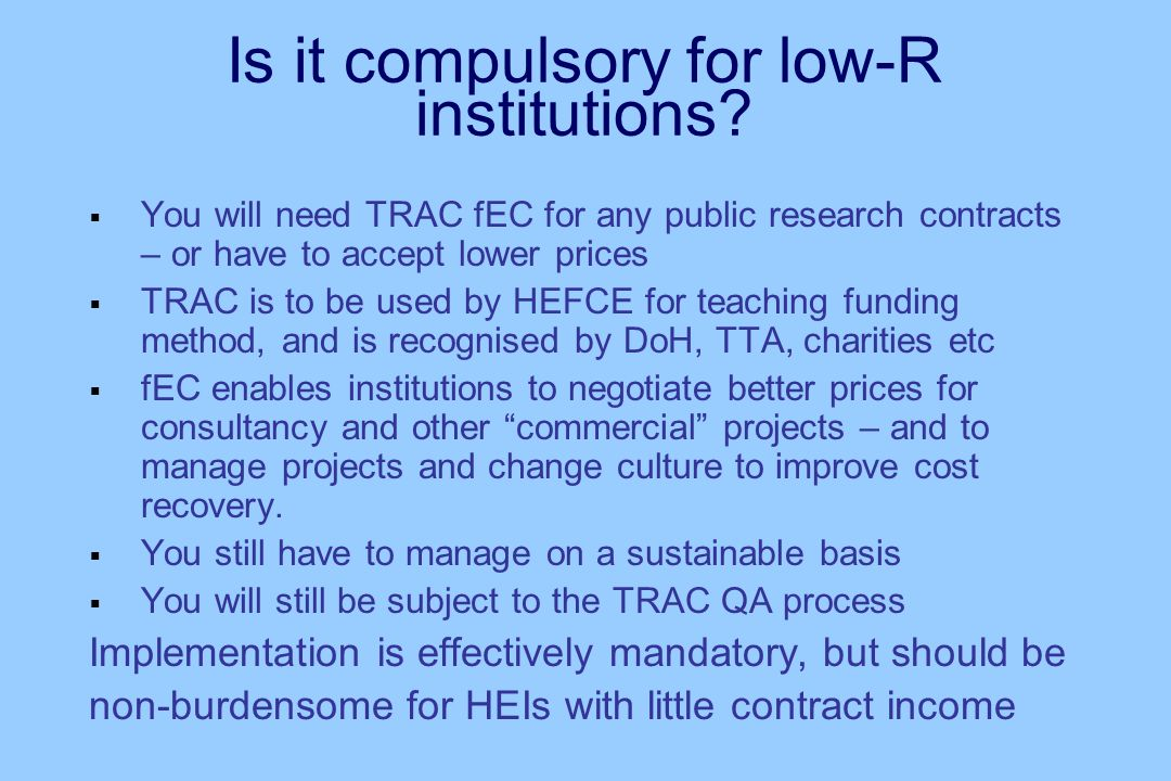 Is it compulsory for low-R institutions.