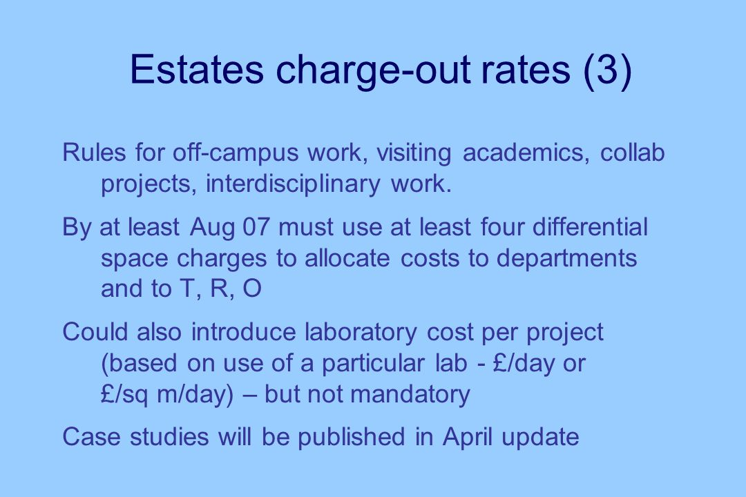 Estates charge-out rates (3) Rules for off-campus work, visiting academics, collab projects, interdisciplinary work.