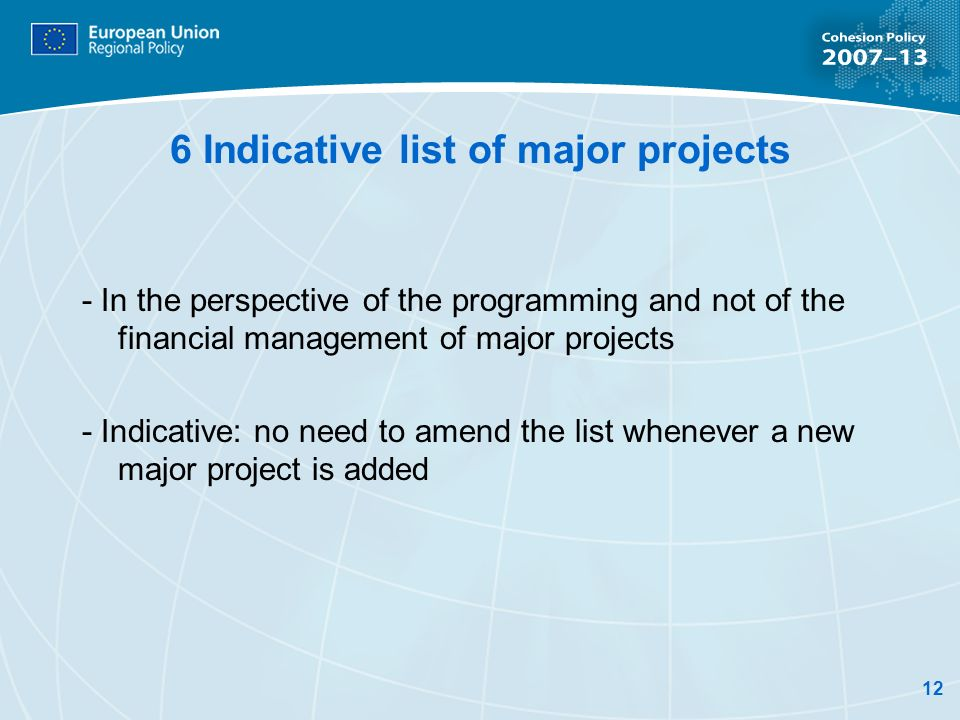 12 6 Indicative list of major projects - In the perspective of the programming and not of the financial management of major projects - Indicative: no need to amend the list whenever a new major project is added