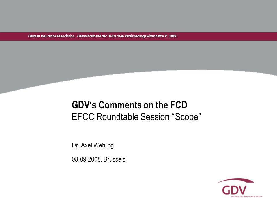 German Insurance Association - Gesamtverband der Deutschen Versicherungswirtschaft e.V. (GDV) GDVs Comments on the FCD EFCC Roundtable Session Scope D