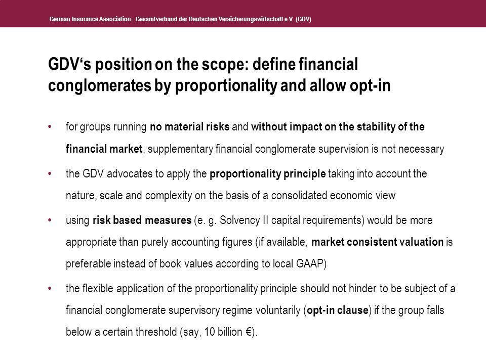 German Insurance Association - Gesamtverband der Deutschen Versicherungswirtschaft e.V. (GDV) GDVs position on the scope: define financial conglomerat