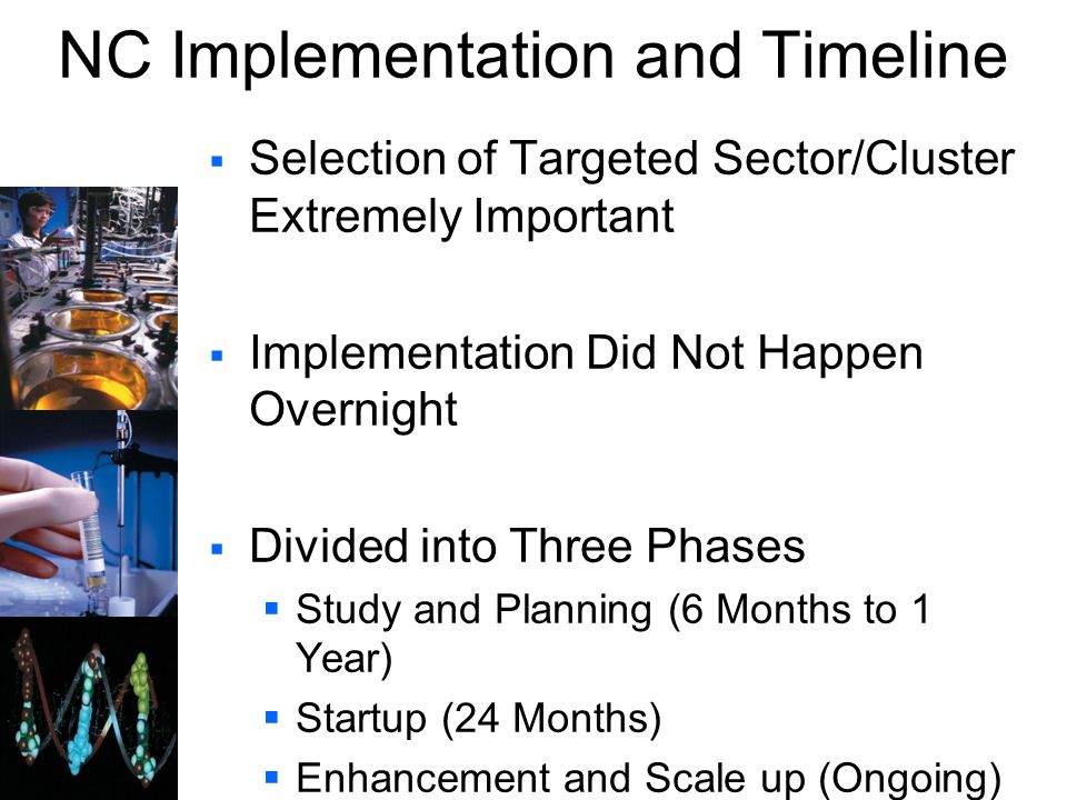 NC Implementation and Timeline Selection of Targeted Sector/Cluster Extremely Important Implementation Did Not Happen Overnight Divided into Three Pha