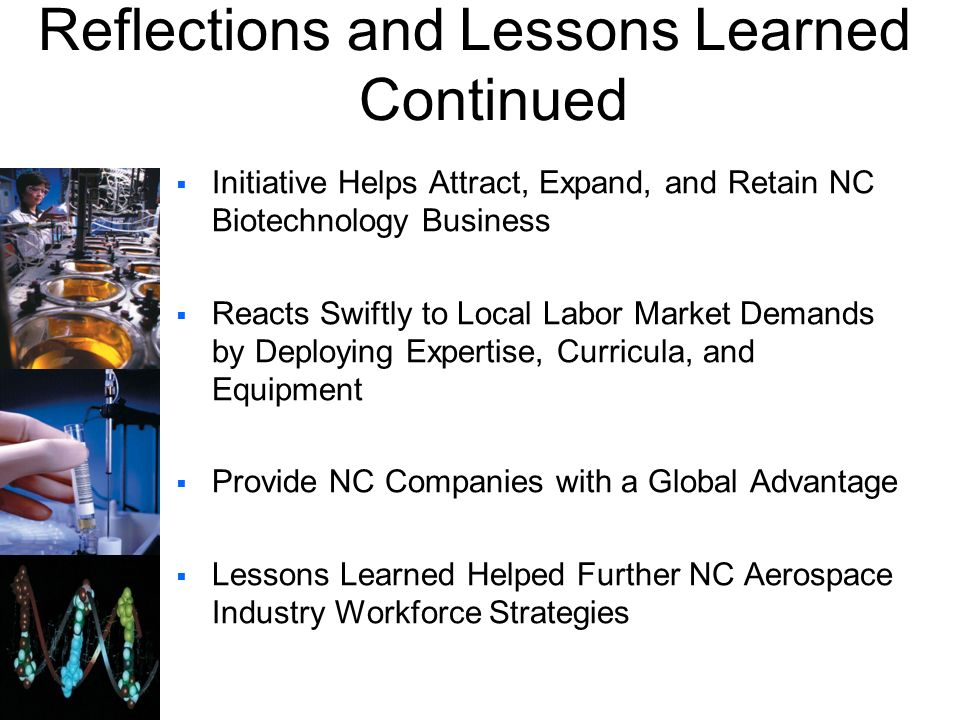 Initiative Helps Attract, Expand, and Retain NC Biotechnology Business Reacts Swiftly to Local Labor Market Demands by Deploying Expertise, Curricula,