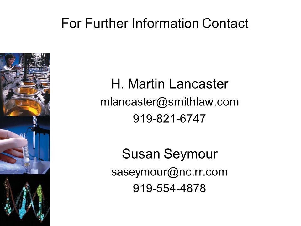 H. Martin Lancaster mlancaster@smithlaw.com 919-821-6747 Susan Seymour saseymour@nc.rr.com 919-554-4878 For Further Information Contact