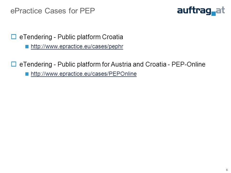 6 ePractice Cases for PEP eTendering - Public platform Croatia http://www.epractice.eu/cases/pephr eTendering - Public platform for Austria and Croatia - PEP-Online http://www.epractice.eu/cases/PEPOnline