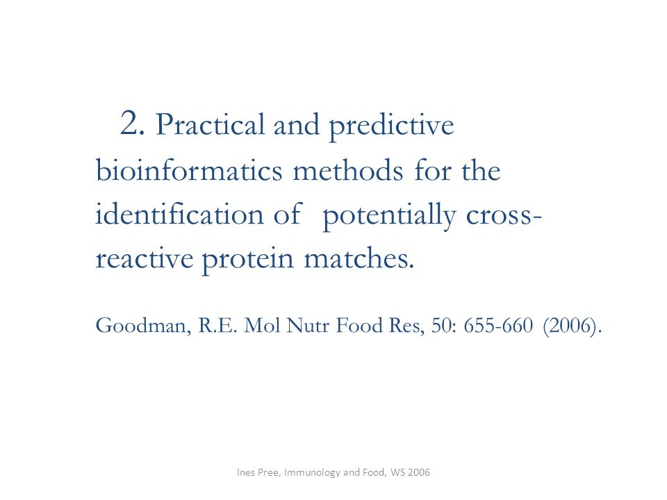 Ines Pree, Immunology and Food, WS 2006 2. Practical and predictive bioinformatics methods for the identification of potentially cross- reactive prote