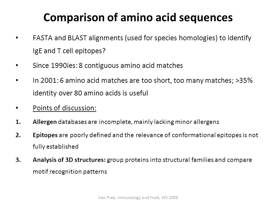 Ines Pree, Immunology and Food, WS 2006 FASTA and BLAST alignments (used for species homologies) to identify IgE and T cell epitopes? Since 1990ies: 8