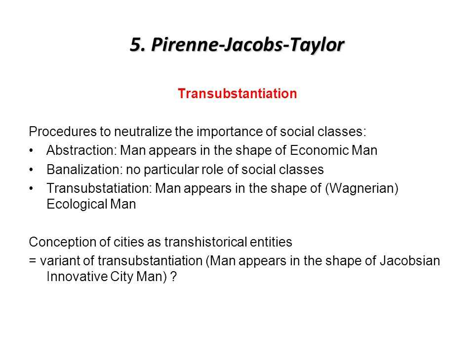 5. Pirenne-Jacobs-Taylor Transubstantiation Procedures to neutralize the importance of social classes: Abstraction: Man appears in the shape of Econom