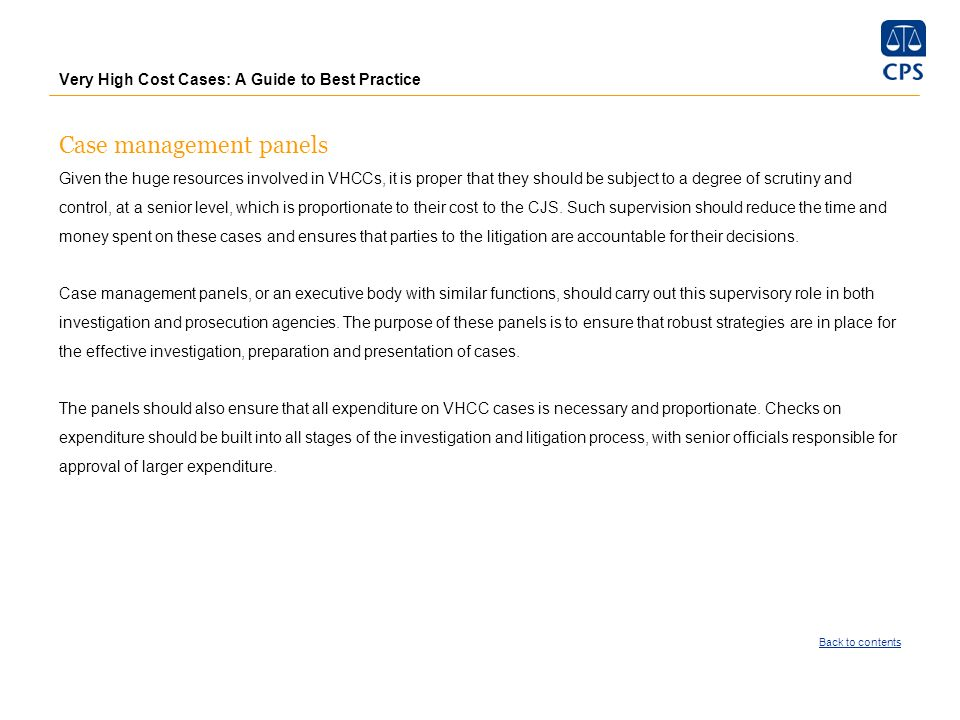 Very High Cost Cases: A Guide to Best Practice Case management panels Given the huge resources involved in VHCCs, it is proper that they should be sub