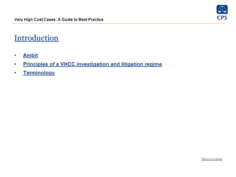 Very High Cost Cases: A Guide to Best Practice Introduction Ambit Principles of a VHCC investigation and litigation regime Terminology Back to content