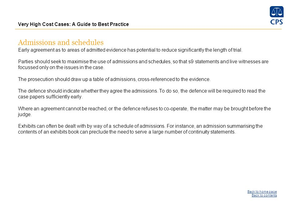 Very High Cost Cases: A Guide to Best Practice Admissions and schedules Early agreement as to areas of admitted evidence has potential to reduce signi