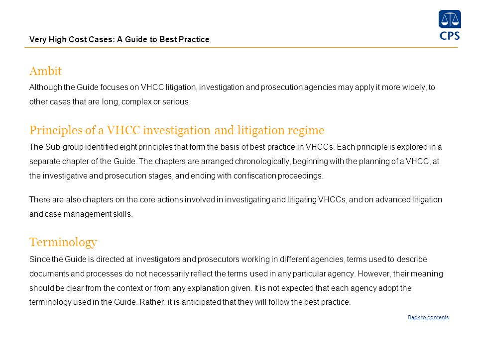 Very High Cost Cases: A Guide to Best Practice Principle 2: Plea agreements Plea Agreements should become a common feature of VHCC litigation Core action Prosecutors will consider initiating plea discussions in every VHCC involving a serious or complex fraud.