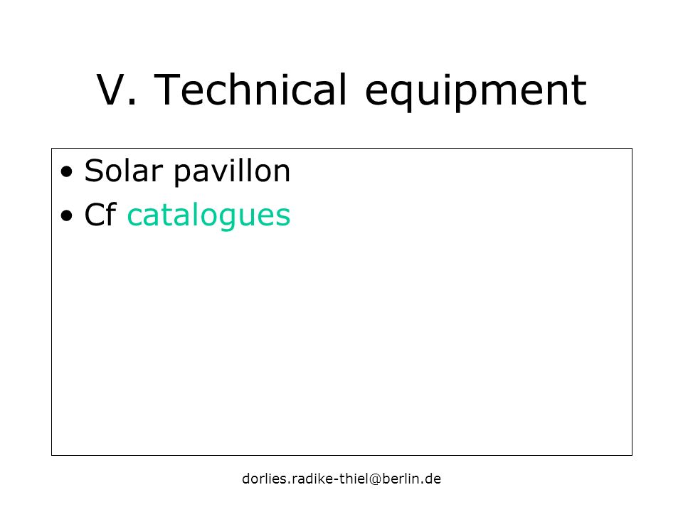 dorlies.radike-thiel@berlin.de V. Technical equipment Solar pavillon Cf catalogues