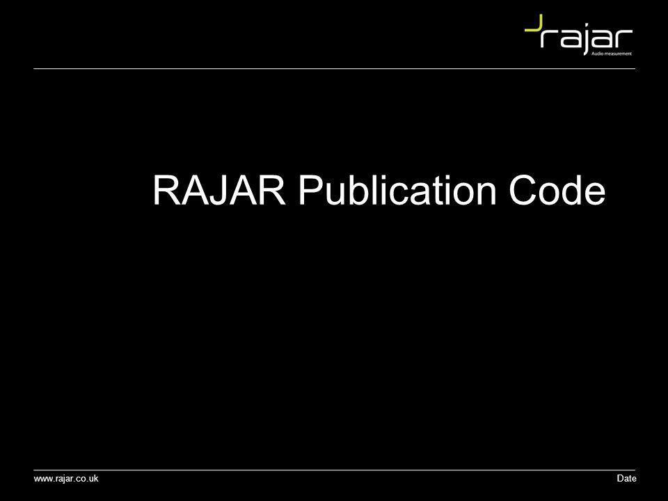 www.rajar.co.uk Date RAJAR Publication Code