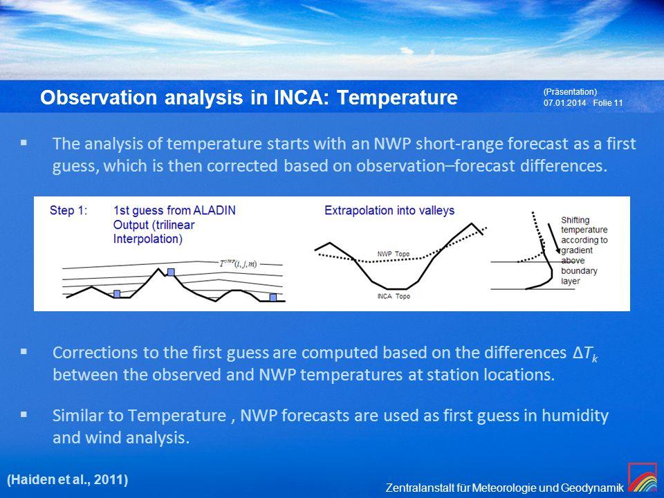 Zentralanstalt für Meteorologie und Geodynamik 07.01.2014 (Präsentation) Folie 11 The analysis of temperature starts with an NWP short-range forecast