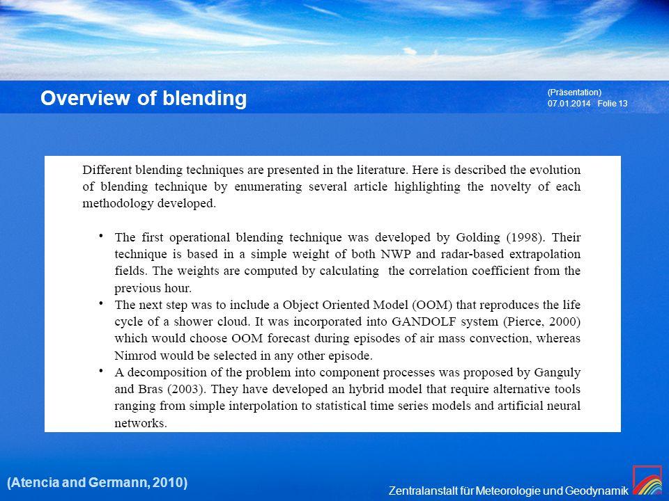 Zentralanstalt für Meteorologie und Geodynamik 07.01.2014 (Präsentation) Folie 13 Overview of blending (Atencia and Germann, 2010)