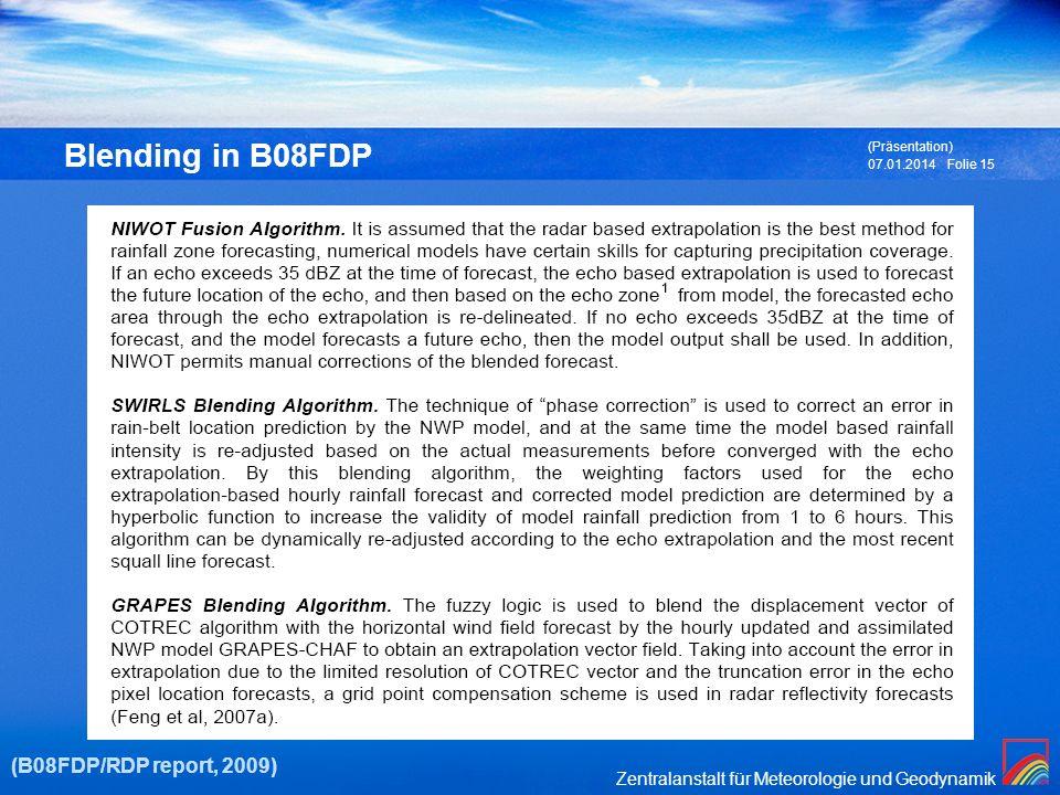 Zentralanstalt für Meteorologie und Geodynamik 07.01.2014 (Präsentation) Folie 15 Blending in B08FDP (B08FDP/RDP report, 2009)