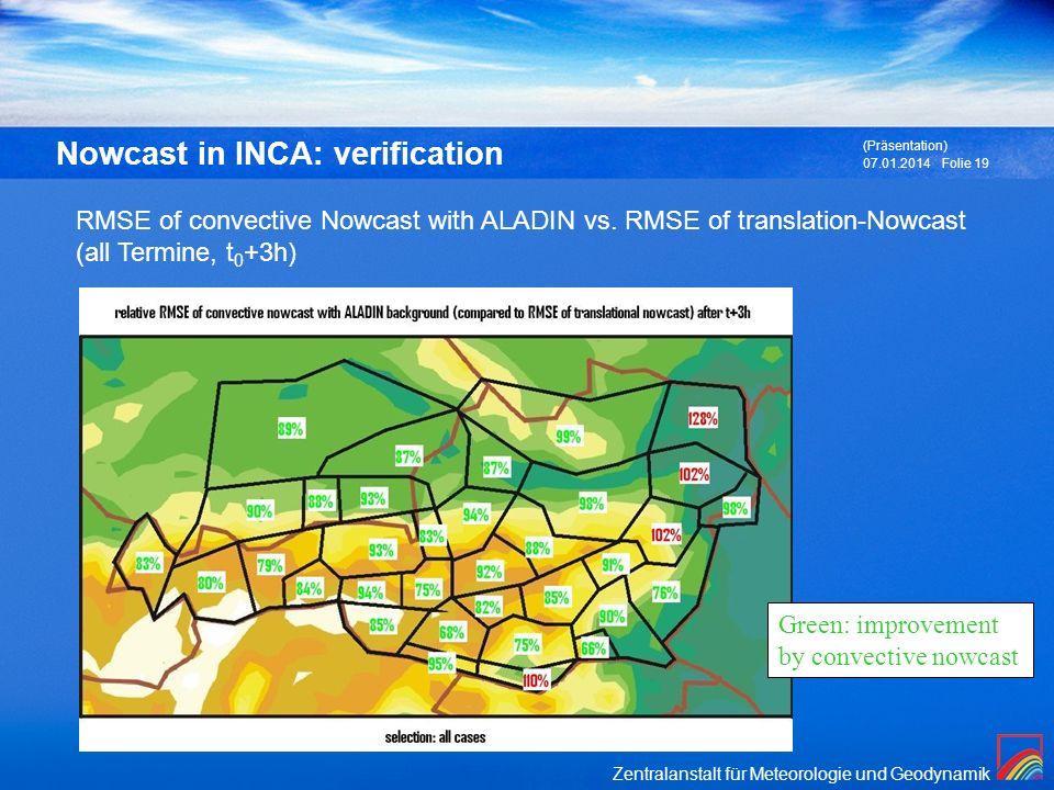 Zentralanstalt für Meteorologie und Geodynamik 07.01.2014 (Präsentation) Folie 19 Nowcast in INCA: verification RMSE of convective Nowcast with ALADIN