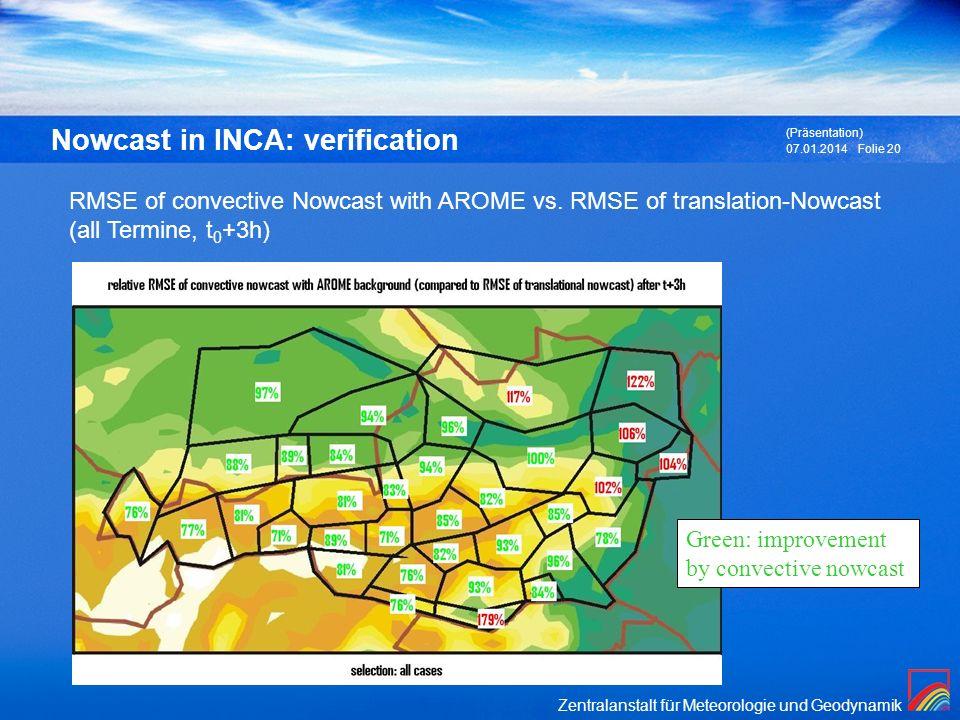 Zentralanstalt für Meteorologie und Geodynamik 07.01.2014 (Präsentation) Folie 20 Nowcast in INCA: verification RMSE of convective Nowcast with AROME