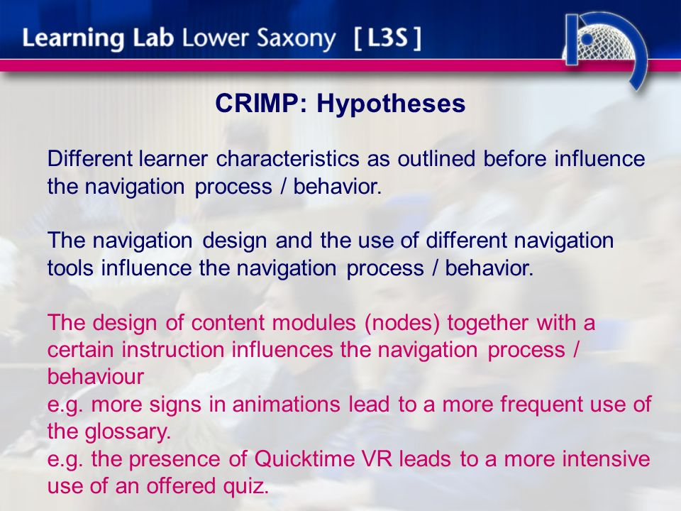 CRIMP: Hypotheses Different learner characteristics as outlined before influence the navigation process / behavior.