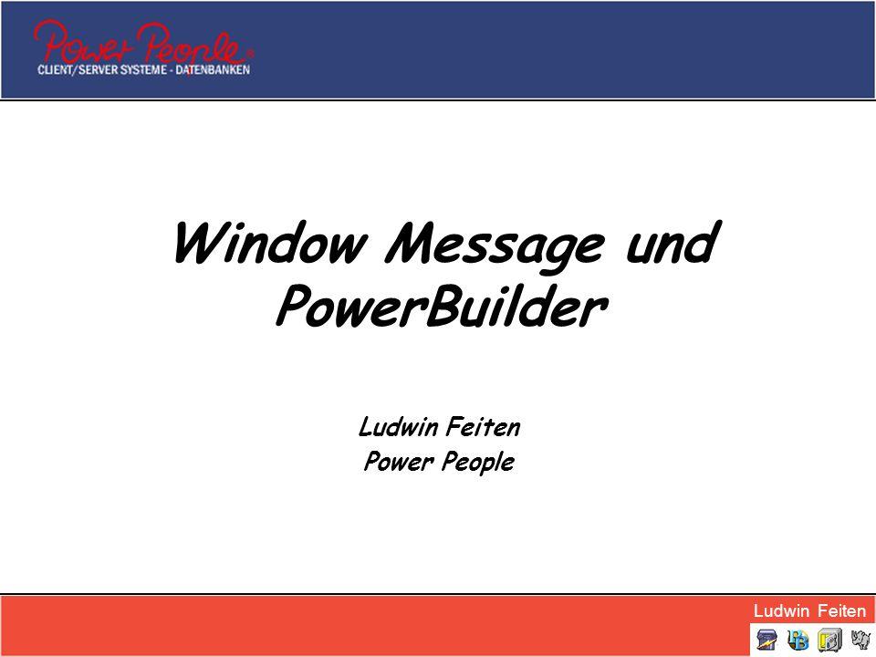 Ludwin Feiten PBUGG Düsseldorf 26.05.2006 Window Messages und PowerBuilder Folie 2/29 Fahrplan Motivation Send Function Beispiel Suchen in der Win-API Help Beispiel für PB Custom Events …