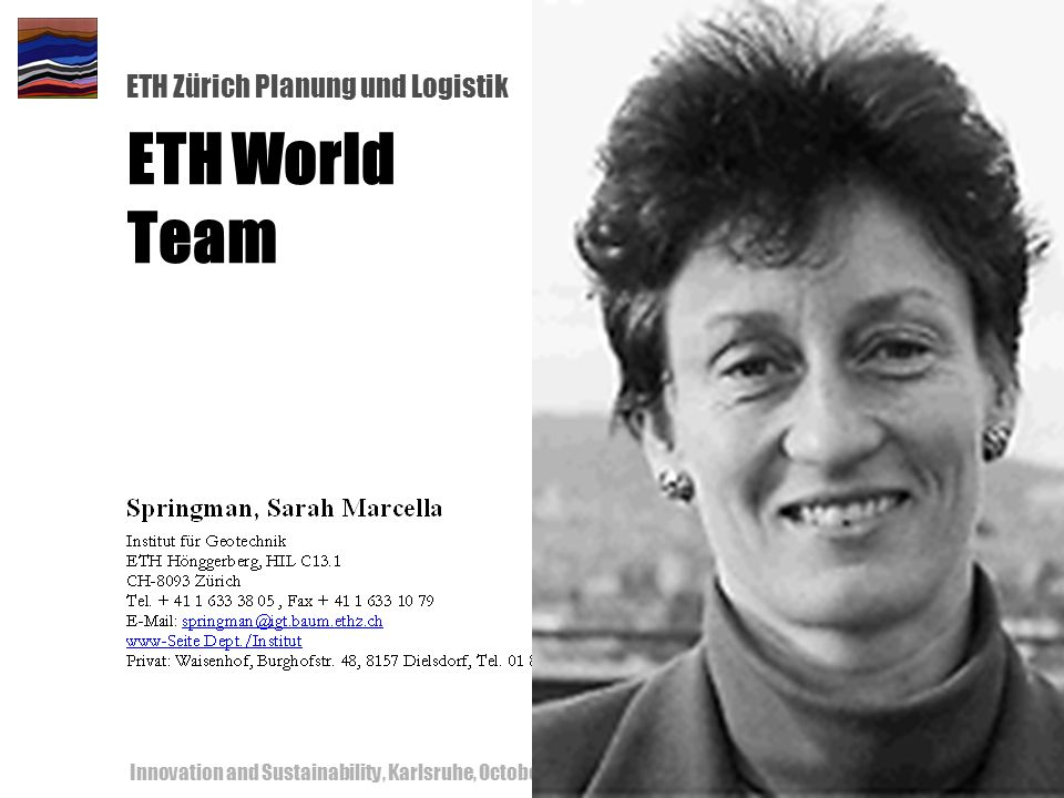 ETH Zürich Planung und Logistik Innovation and Sustainability, Karlsruhe, October 18-19, ETH World Team